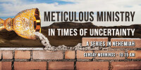 Meticulous Ministry in Times of Uncertainty