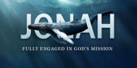 Jonah: Fully Engaged in God's Mission