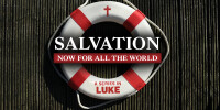 Luke: Salvation Now For All The World